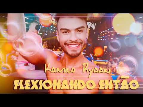 Flexionando Então Versão Funk  Áudio Oficial - Kamilo Ryaan