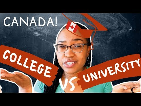 SHOULD I GO TO A CANADIAN COLLEGE Vs UNIVERSITY?
