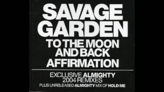 Savage Garden - To The Moon And Back (Almighty Fired Up Mix)