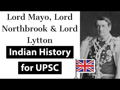 Lord Mayo, Lord Northbrook & Lord Lytton - Governor Generals & Viceroys - Indian Modern History