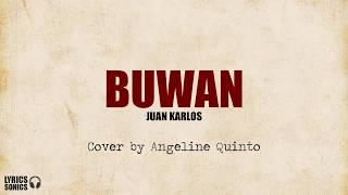 Juan Karlos - Buwan (Cover by Angeline Quinto) Lyrics