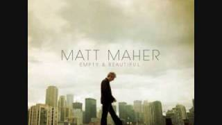 Watch Matt Maher Maranatha come Again video
