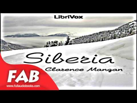 Siberia Full Audiobook by James Clarence MANGAN by Multi-version Audiobook