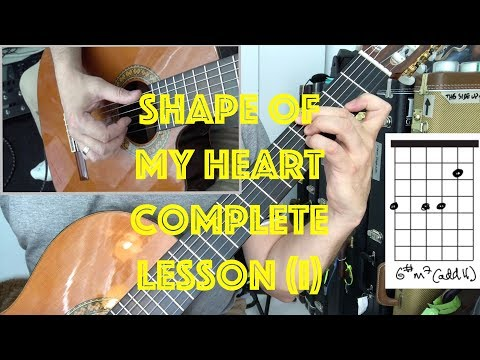 Complete GUITAR LESSON Shape of my Heart HOW TO PLAY Dominic Miller / Sting with TAB Chords PART ONE