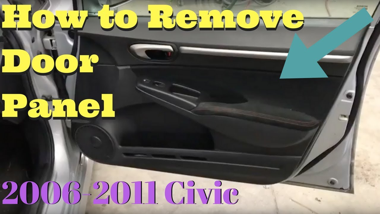 Honda Civic 2006 2007 2008 2009 2010 2011 How To Remove Door Panel Trim Removal Replace Install Youtube