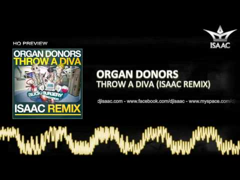 Organ Donors - Throw A Diva (Isaac Remix)
