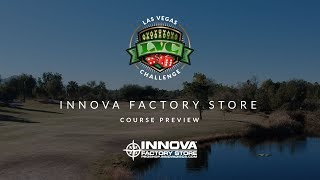 2019 Las Vegas Challenge: Innova Factory Store Course Preview