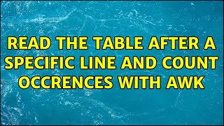 Ubuntu: Read the table after a specific line and count occrences with awk (4 Solutions!!)
