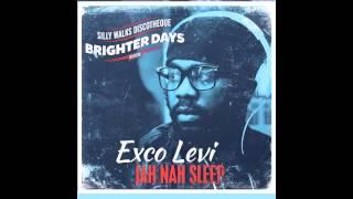 Exco Levi - Jah Nah Sleep (Brighter Days Riddim) - Prod. by Silly Walks Discotheque