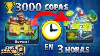 DE ARENA 1 A ARENA LEGENDARIA EN 3 HORAS !!!-Clash Royale