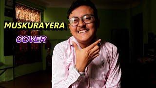 MUSKURAYERA COVER | SAJIN MAHARJAN | SUSHANT KC | COVER SONG  2019