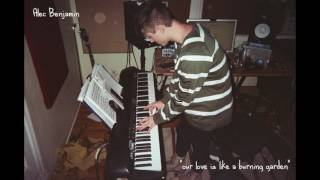 """Alec Benjamin - """"Our Love is Like a Burning Garden"""" (Demo)"""