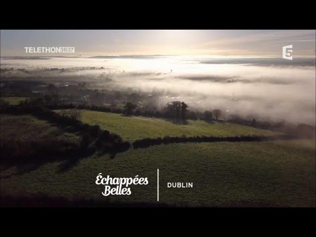 Dublin, l\'Irlande au coeur - Échappées belles