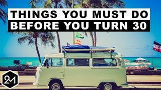 10 Awesome Things You Must Do Before You Turn 30 or Regret Later
