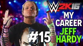 WWE 2K16: My CAREER - Jeff Hardy - 15 (JUAN CENA SUCKS!)
