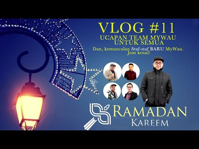 Vlog #11 - Ucapan Salam Ramadhan dari Team MyWau, Ada yang Kenal?