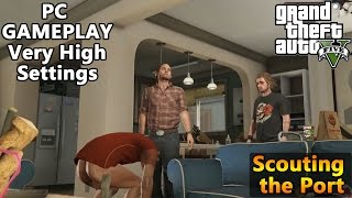 Grand Theft Auto V (GTA 5) - Scouting the Port Gameplay PC Maximum / Very High Settings