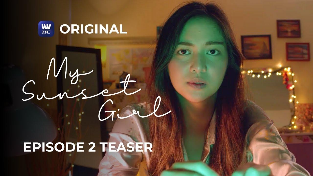 My Sunset Girl Episode 2 Teaser | iWantTFC Original Series