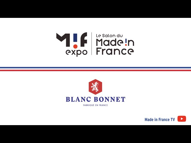Blanc Bonnet, un savoir-faire français certifié Origine France Garantie