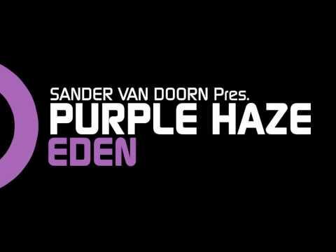 Sander van Doorn pres. Purple Haze  - Eden (Original Mix)