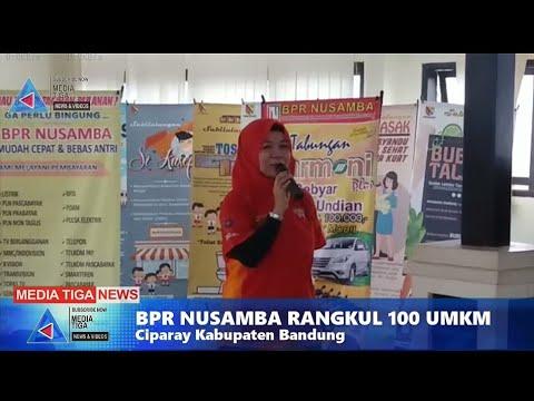 VIDEO : BPR NUSAMBA Cabang Ciparay Kabupaten Bandung Gelar pertemuan dengan  100 UMKM