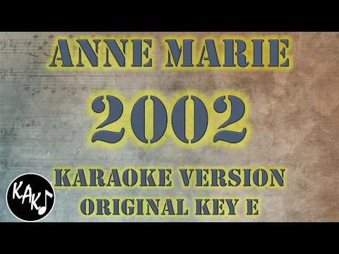 Anne Marie - 2002 Karaoke Lyrics Cover Instrumental HD Original Key E