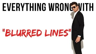 "Everything Wrong With Robin Thicke ""Blurred Lines"""
