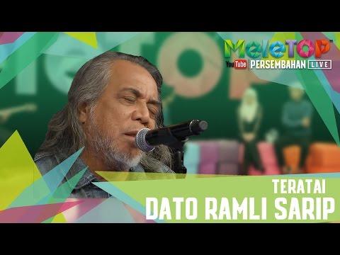 Teratai - Datuk Ramli Sarip - Persembahan LIVE MeleTOP Episod 228 [14.3.2017]
