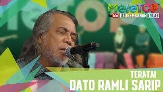 Teratai Datuk Ramli Sarip Persembahan LIVE MeleTOP Episod 228
