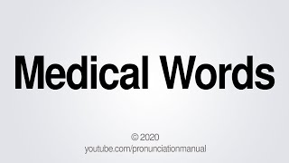How to Pronounce Medical Words
