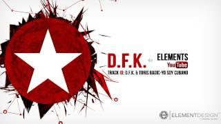 D.F.K. & Toris Badic-Yo Soy Cubano (Vamos music)