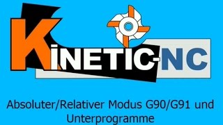KinetiC-NC / G-Codes Absolut & Relativ G90 G91
