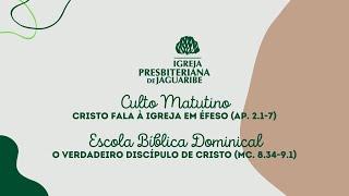 Culto Matutino - Cristo fala à Igreja em Éfeso   Estudo EBD - O verdadeiro discípulo de Cristo