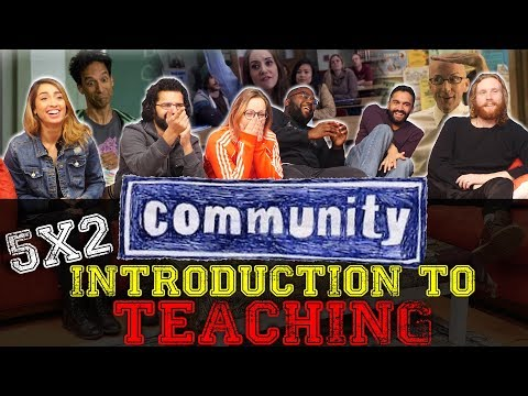Community - 5x2 Introduction to Teaching - Group Reaction