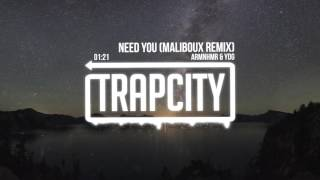 ARMNHMR & YDG - NEED YOU (Maliboux Remix)