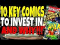 10 Key COMICS to invest in. Guaranteed to go up in value this Year and Next