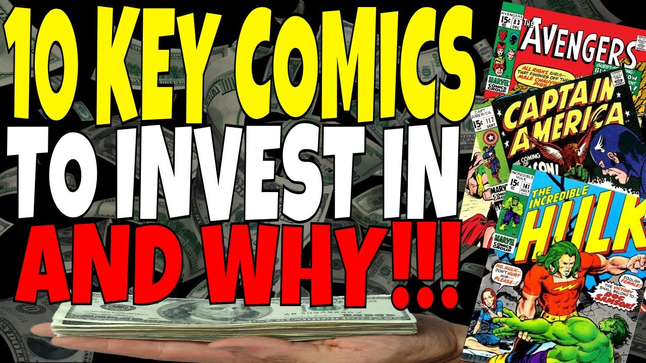 10 Key COMICS to invest in  Guaranteed to go up in value this Year and Next