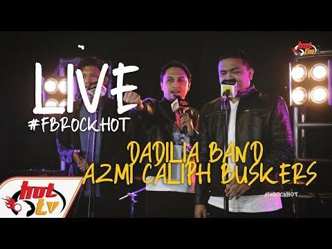 (LIVE FULL) DADILIA BAND X AZMI CALIPH BUSKERS : FB ROCK HOT