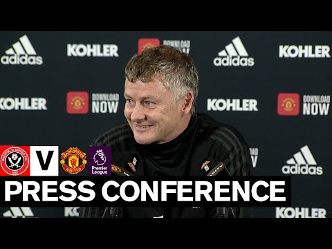 Ole Gunnar Solskjaer | Pre-Match Press Conference | Sheffield United v Manchester United