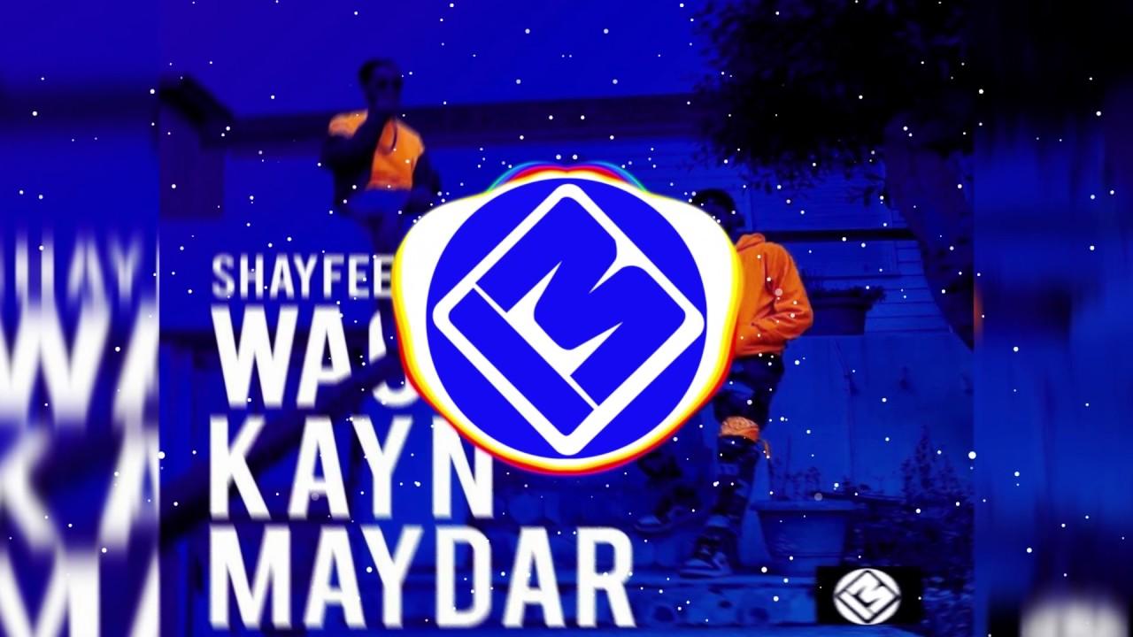 music shayfeen wach kayn maydar