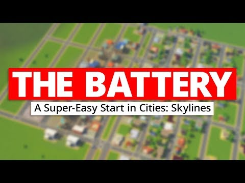 THE BATTERY  A SuperEasy Start in Cities: Skylines