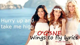 O'G3NE - WINGS TO FLY! (Lyrics)