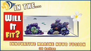 Will It Fit? - Innovative Marine NUVO Fusion Micro 30L Aquarium