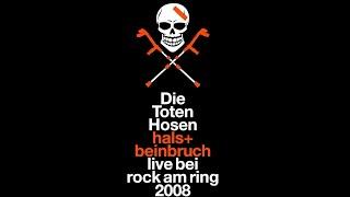 Die Toten Hosen // Wünsch Dir was - Hals und Beinbruch Live bei Rock am Ring 2008