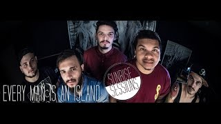Sunrise Sessions #7 - Every Man Is An Island
