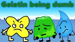 BFB GELATIN BEING DUMB