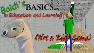 Baldi's Basics in Education and Learning (Not a Kids' Game!! Free Indie Horror Gameplay Commentary)