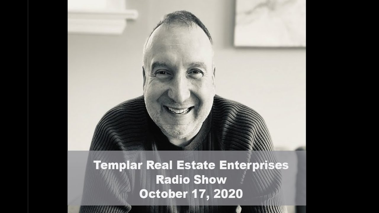 Templar Real Estate Radio Show Talk Show October 17, 2020