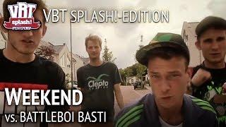 Repeat youtube video Weekend vs. BattleBoi Basti RR1 (feat. 257ers) [FINALE] VBT Splash!-Edition