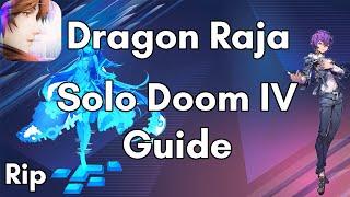 Dragon Raja: Solo Doom IV Guide